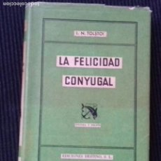 Libros de segunda mano: LA FELICIDAD CONYUGAL. TOLSTOI. DESTINO, ANCORA Y DELFIN AGOSTO 1946. PRIMERA EDICION.. Lote 183660036