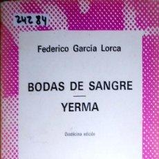 Libros de segunda mano: 24284 - BODAS DE SANGRE Y FERMA - Nº 1490 - POR FEDERICO GARCIA LORCA - COLECCION AUSTRAL - 1984. Lote 183667832