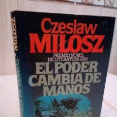 Libros de segunda mano: 273-EL PODER CAMBIA DE MANOS, CZESLAW MILOSZ, 1980. Lote 183743426