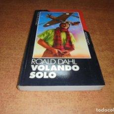 Libros de segunda mano: VOLANDO SOLO (ROALD DAHL). Lote 183747828