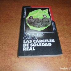 Libros de segunda mano: LAS CÁRCELES DE SOLEDAD REAL (CONSUELO GARCÍA). Lote 183747887