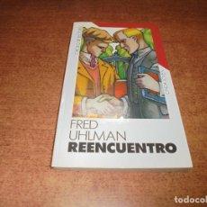 Libros de segunda mano: REENCUENTRO (FRED UHLMAN). Lote 183747946