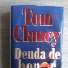 Libros de segunda mano: DEUDA DE HONOR ** TOM CLANCY. Lote 183849366
