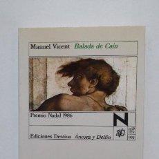 Libros de segunda mano: BALADA DE CAIN. MANUEL VICENT. ANCORA Y DELFIN Nº 603. EDICIONES DESTINO. TDK363. Lote 183906357