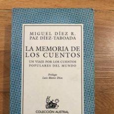 Libros de segunda mano: LA MEMORIA DE LOS CUENTOS MIGUEL DIEZ R. PAZ DIEZ-TABOADA. Lote 183912538
