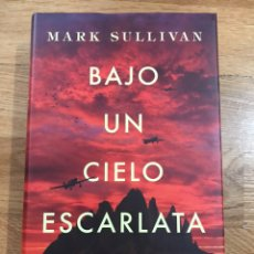 Libros de segunda mano: BAJO UN CIELO ESCARLATA MARK SULLIVAN. Lote 183912670