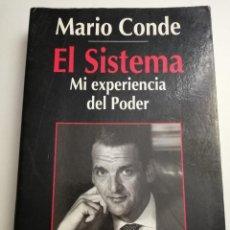 Libros de segunda mano: EL SISTEMA. MI EXPERIENCIA DEL PODER (MARIO CONDE). Lote 183958525