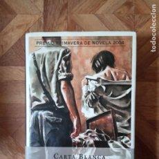 Libros de segunda mano: LORENZO SILVA - CARTA BLANCA. Lote 183996050