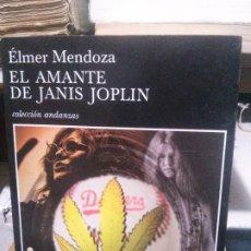 Libros de segunda mano: EL AMANTE DE JANIS JOPLIN, ÉLMER MENDOZA, ED. TUS QUETS. Lote 183999586