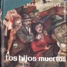 Libros de segunda mano: ANA MARÍA MATUTE . LOS HIJOS MUERTOS (PLANETA, 1958) PRIMERA EDICIÓN. Lote 184019960