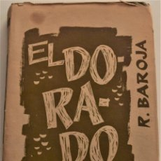 Libros de segunda mano: EL DORADO - R. BAROJA - 1ª EDICIÓN - AÑO 1942. Lote 184019996