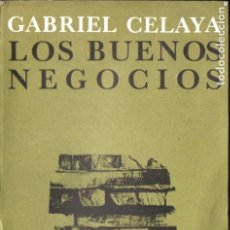 Libros de segunda mano: GABRIEL CELAYA . LOS BUENOS NEGOCIOS (SEIX BARRAL, 1965) PRIMERA EDICIÓN. Lote 184020565