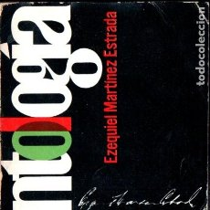 Libros de segunda mano: EZEQUIEL MARTÍNEZ ESTRADA . ANTOL,OGÍA (FONDO DE CULTURA, 1964) PRIMERA EDICIÓN. Lote 184020862
