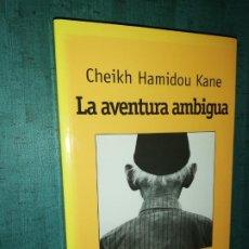 Libros de segunda mano: LA AVENTURA AMBIGUA. CHEIKH HAMIDOU KANE. Lote 184059982