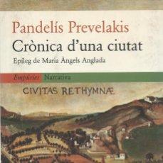 Libros de segunda mano: CRÒNICA D'UNA CIUTAT, PANDELÍS PREVELAKIS. Lote 184063965