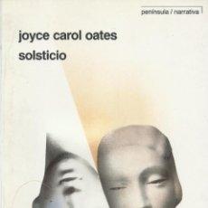 Libros de segunda mano: SOLSTICIO, JOYCE CAROL OATES. Lote 184063988
