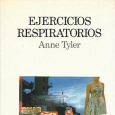Libros de segunda mano: EJERCICIOS RESPIRATORIOS, ANNE TYLER. Lote 184064080