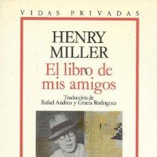 Libros de segunda mano: EL LIBRO DE MIS AMIGOS, HENRY MILLER. Lote 184064153