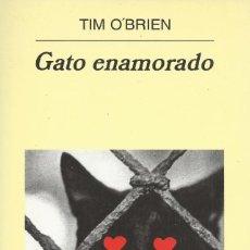 Libros de segunda mano: GATO ENAMORADO, TIM O'BRIEN. Lote 184064160