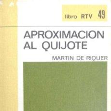 Libros de segunda mano: APROXIMACION AL QUIJOTE POR MARTIN DE RIQUER. Nº49 BIBLIOTECA BASICA SALVAT. Lote 184076800