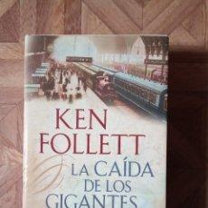 Libros de segunda mano: KEN FOLLETT - LA CAÍDA DE LOS GIGANTES. Lote 184081098