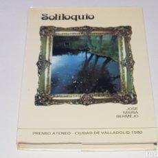 Libros de segunda mano: SOLILOQUIO - JOSE MARIA BERMEJO - TDK117. Lote 184142637