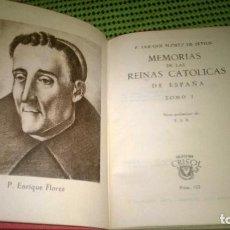 Libros de segunda mano: 122-MEMORIAS DE LAS REINAS CATOLICAS DE ESPAÑA I , ENRIQUE FLOREZ DE SETIEN, CRISOL 122. Lote 184227425