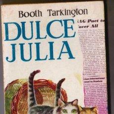 Libros de segunda mano: DULCE JULIA. TARKINGTON BOOTH. EDICIONES G.P.. BARCELONA. 1957. . 159 PP.. 10X18. RÚSTICA. . Lote 184239063