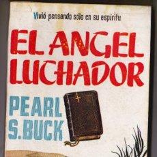 Libros de segunda mano: EL ANGEL LUCHADOR. CLASICOS PLAZA Nº 25. - S. BUCK, PEARL.. Lote 184239462