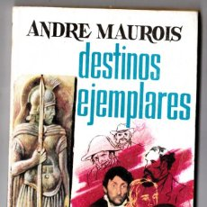 Libros de segunda mano: DESTINOS EJEMPLARES. CLASICOS PLAZA Nº 15. - MAUROIS, ANDRE.. Lote 184239515
