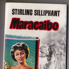 Libros de segunda mano: MARACAIBO DE STIRLING SILLIPHANT, AÑO 1958 LIBROS PLAZA. Lote 184239656