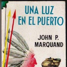 Libros de segunda mano: UNA LUZ EN EL PUERTO. JOHN P. MARQUAND. LIBRO PLAZA. Nº 155. EDICIONES G.P.. Lote 184240075