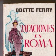 Libros de segunda mano: VACACIONES EN ROMA. ODETTE FERRY. PLAZA Y JANÉS Nº 143. EDICIONES G.P. 160 PÁG. 1958. Lote 184241258