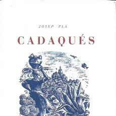 Libros de segunda mano: CADAQUÉS / JOSEP PLA. BCN : JOVENTUT, 1947 (ED. FACSÍMIL 2012). 23X15CM. 250 P.. Lote 184256582