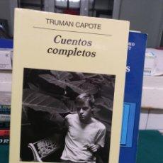 Libros de segunda mano: TRUMAN CAPOTE, CUENTOS COMPLETOS, ANAGRAMA 2005. Lote 184311573