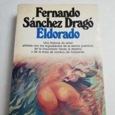 Libros de segunda mano: ELDORADO (FERNANDO SÁNCHEZ DRAGÓ) PLANETA. Lote 184356775