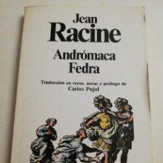 Libros de segunda mano: ANDRÓMACA / FEDRA (JEAN RACINE) PLANETA. Lote 184356937
