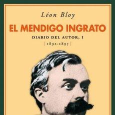 Libros de segunda mano: LEÓN BLOY. EL MENDIGO INGRATO. NUEVO. Lote 184407741