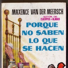 Libros de segunda mano: PORQUE NO SABEN LO QUE SE HACEN - VAN DER MEERSCH, MAXENCE (PLAZA). Lote 184416032