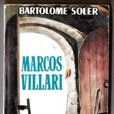 Libros de segunda mano: MARCOS VILLARI - BARTOLOME SOLER PLAZA Y JANÉS Nº 118. EDICIONES G.P. 192 PÁG. 1958. Lote 184416467