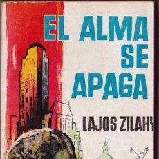 Libros de segunda mano: EL ALMA SE APAGA Nº 200. LAJOS ZILAHY. EDICIONES G.P.. Lote 184474970