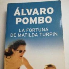 Libros de segunda mano: LA FORTUNA DE MATILDA TURPIN (ÁLVARO POMBO). Lote 184490847