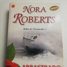 Libros de segunda mano: ARRASTRADO POR EL MAR (NORA ROBERTS). Lote 184490921