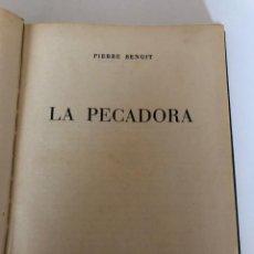 Libros de segunda mano: PIERRE BENOIT. LA PECADORA. . Lote 184554242