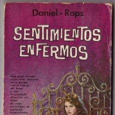 Libros de segunda mano: SENTIMIENTOS ENFERMOS - DANIEL ROPS - G. P. EDICIONES 1961. Lote 184675257