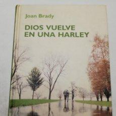 Libros de segunda mano: DIOS VUELVE EN UNA HARLEY (JOAN BRADY) RBA. Lote 184743466