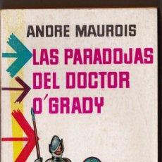 Libros de segunda mano: LAS PARADOJAS DEL DOCTOR O`GRADY POR ANDRE MAUROIS. 1960. Lote 185666145