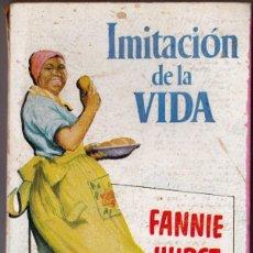 Libros de segunda mano: FANNIE HURST - IMITACIÓN DE LA VIDA - EDICIONES G.P. 1956. Lote 185666372