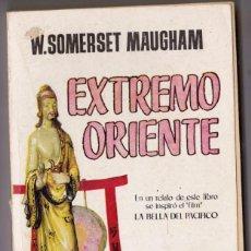 Libros de segunda mano: EXTREMO ORIENTE - W. SOMERSET MAUGHAM - EDITORIAL PLAZA & JANÉS - 1957. Lote 185666900