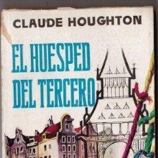 Libros de segunda mano: EL HUESPED DEL TERCERO. CLAUDE HOUGHTON. PLAZA. 1959.. Lote 185666922